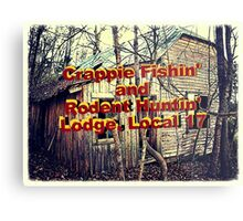 """""""Crappie Fishin' and Rodent Huntin' Lodge, Local 17""""... prints and products Metal Print"""