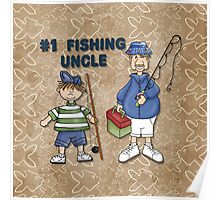 Number #1 Fishing Uncle Poster