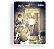 """""""Bob with Bubba""""... prints and products Canvas Print"""