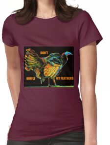 Don't Ruffle My Feathers Womens Fitted T-Shirt