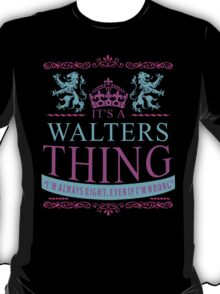 It's a WALTERS thing T-Shirt