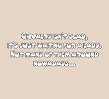 Chivalry isn't dead... by stevegrig