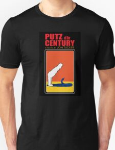 Putz Of The Century Unisex T-Shirt
