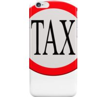 Road sign Tax ahead.  iPhone Case/Skin