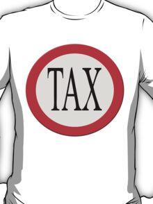 Road sign Tax ahead.  T-Shirt