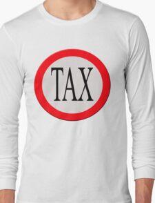 Road sign Tax ahead.  Long Sleeve T-Shirt