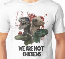 We are not chickens Unisex T-Shirt