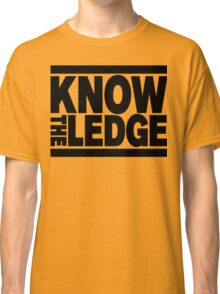 KNOW THE LEDGE Classic T-Shirt