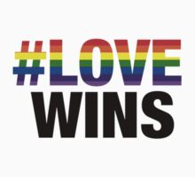 # Love Wins - #LoveWins by T-Shirt T-Shirt Land