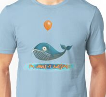 Whale-y Awesome! Unisex T-Shirt