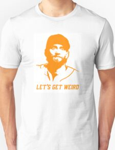 """Let's Get Weird"" - Hunter Pence T-Shirt"