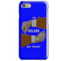 In NOLANS We Trust version 2 iPhone Case/Skin