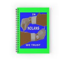 In NOLANS We Trust version 2 Spiral Notebook