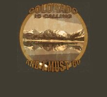 Rustic Colorado is Calling and I Must Go T-Shirt