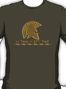 Spartan warrior - Come back with your shield or on it T-Shirt