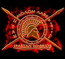 Spartan warrior - Molon lave and come back with your shield or on it! by augustinet