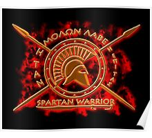 Spartan warrior - Molon lave and come back with your shield or on it! Poster