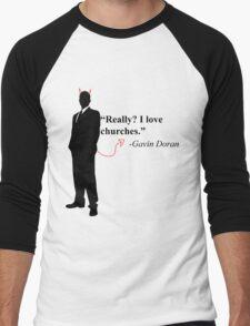 """""""Really? I love churches."""" -Gavin Doran Men's Baseball ¾ T-Shirt"""