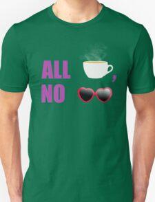 All T, No Shade  Unisex T-Shirt