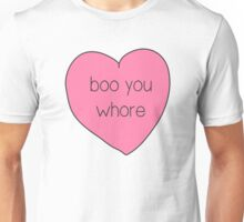 Boo You Whore Heart Unisex T-Shirt