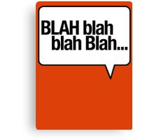 BLAH Blah Blah - White Canvas Print