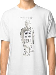 Wes is My Hero Classic T-Shirt