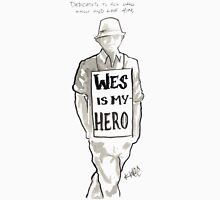 Wes is My Hero Unisex T-Shirt