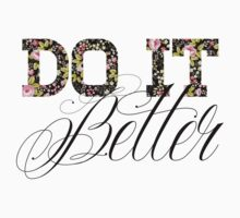 Do It Better Flower Typography by peaceloveunity
