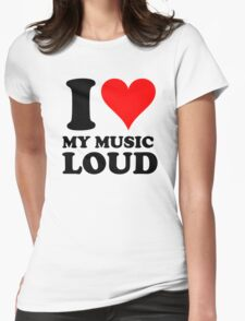 i love my music loud T-Shirt