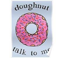 Doughnut talk to me Poster