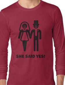 She Said Yes! (Groom / Smile / Black) Long Sleeve T-Shirt