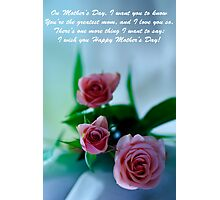 Mother's Day Card 1 Photographic Print