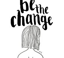 Be the change by fabicreates