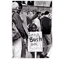 Bush Not Bombs Poster