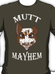 Mutt Mayhem T-Shirt
