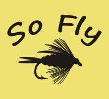 So Fly  - Fly Fishing T-shirt Kids Tee