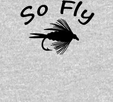 So Fly  - Fly Fishing T-shirt Hoodie