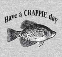 Have a Crappie Day - Fishing T-shirt Kids Clothes