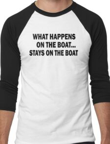 What happens on the boat... Stays on the boat - T-Shirt Men's Baseball ¾ T-Shirt