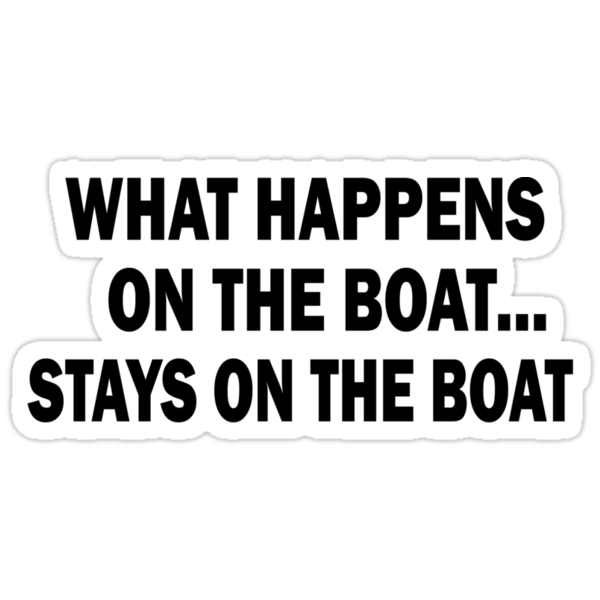 What happens on the boat... Stays on the boat - T-Shirt by Marcia Rubin