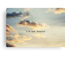 I'm Not Scared Metal Print