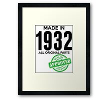Made In 1932 All Original Parts - Quality Control Approved Framed Print