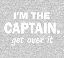 I'm the Captain... Get over it - Tshirt One Piece - Long Sleeve