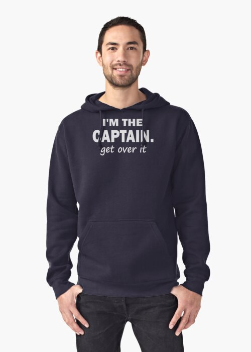 I'm the Captain... Get over it - Tshirt by Marcia Rubin