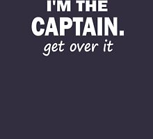 I'm the Captain... Get over it - Tshirt Hoodie