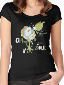 Chirp for your own soul Women's Fitted Scoop T-Shirt