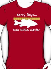 Sorry boys... Size does matter - Fishing T-shirt T-Shirt