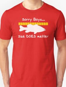 Sorry boys... Size does matter - Fishing T-shirt Unisex T-Shirt