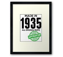 Made In 1935 All Original Parts - Quality Control Approved Framed Print