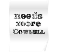 Needs More Cowbell Poster